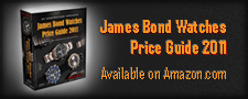 James Bond Watches Price Guide 2011, by Dell Deaton, available for Amazon Kindle
